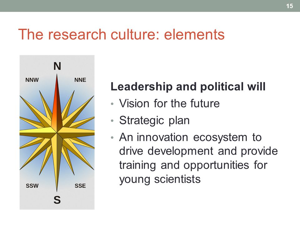 The research culture: elements Leadership and political will Vision for the future Strategic plan An innovation ecosystem to drive development and provide training and opportunities for young scientists 15 A d i f f i c u l t c o n t e x t : P e r s i s t e n t p o v e r t y C h r o n i c g o v e r n m e n t d e b t H i s t o r i c a l l y l o w R & D s p e n d i n g ( < 1.