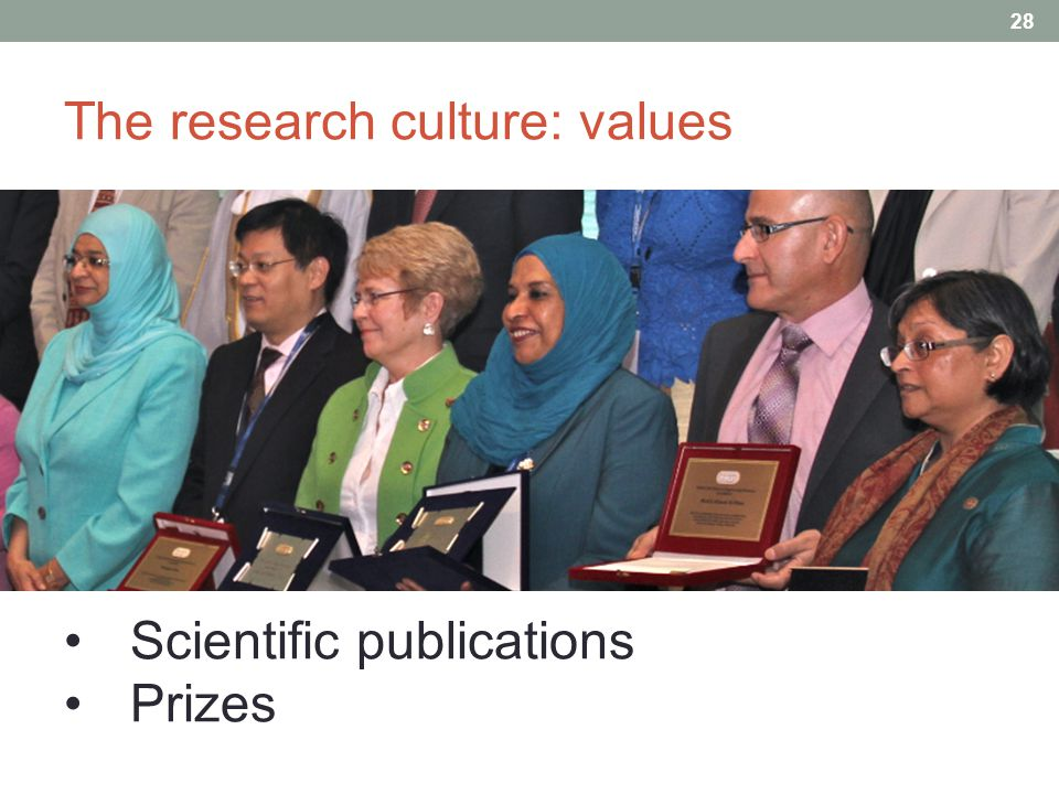 The research culture: values 28 Scientific publications Prizes