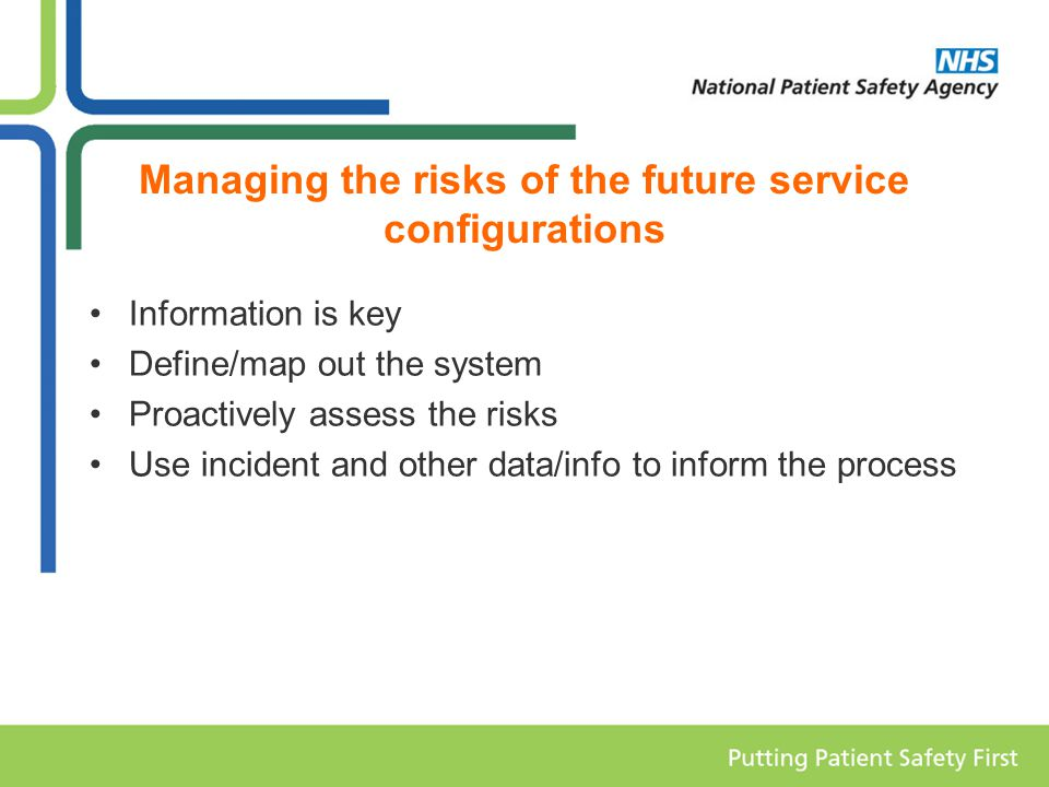 Managing the risks of the future service configurations Information is key Define/map out the system Proactively assess the risks Use incident and other data/info to inform the process