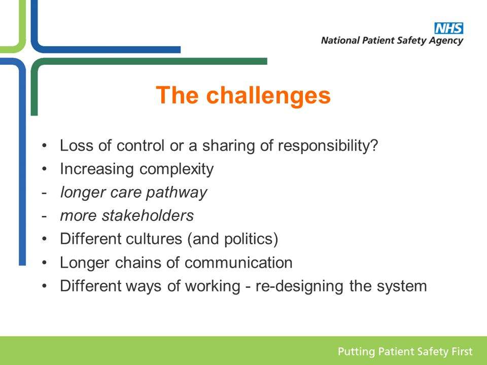 The challenges Loss of control or a sharing of responsibility.