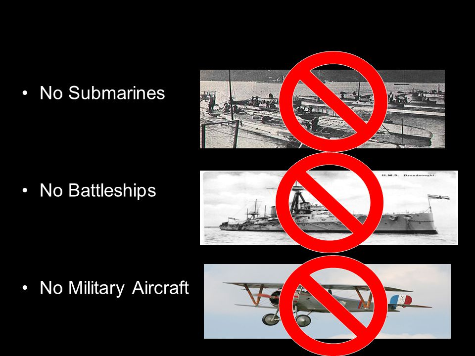 No Submarines No Battleships No Military Aircraft