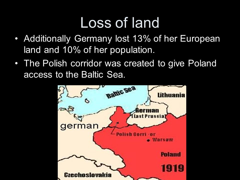 Loss of land Additionally Germany lost 13% of her European land and 10% of her population.