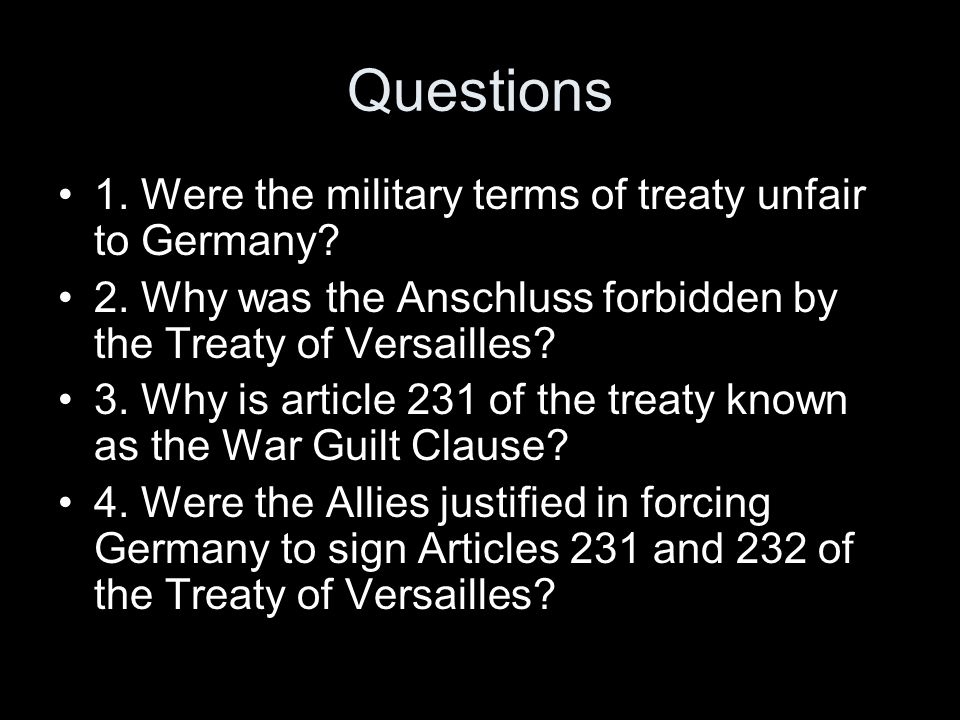 Questions 1. Were the military terms of treaty unfair to Germany.