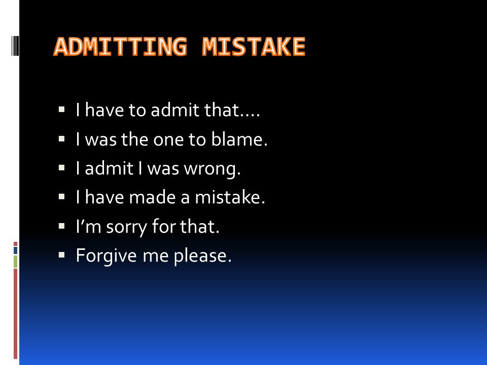  I have to admit that….  I was the one to blame.