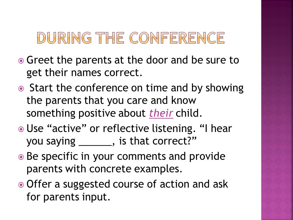  Greet the parents at the door and be sure to get their names correct.