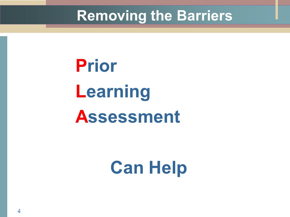 Removing the Barriers Prior Learning Assessment Can Help 4