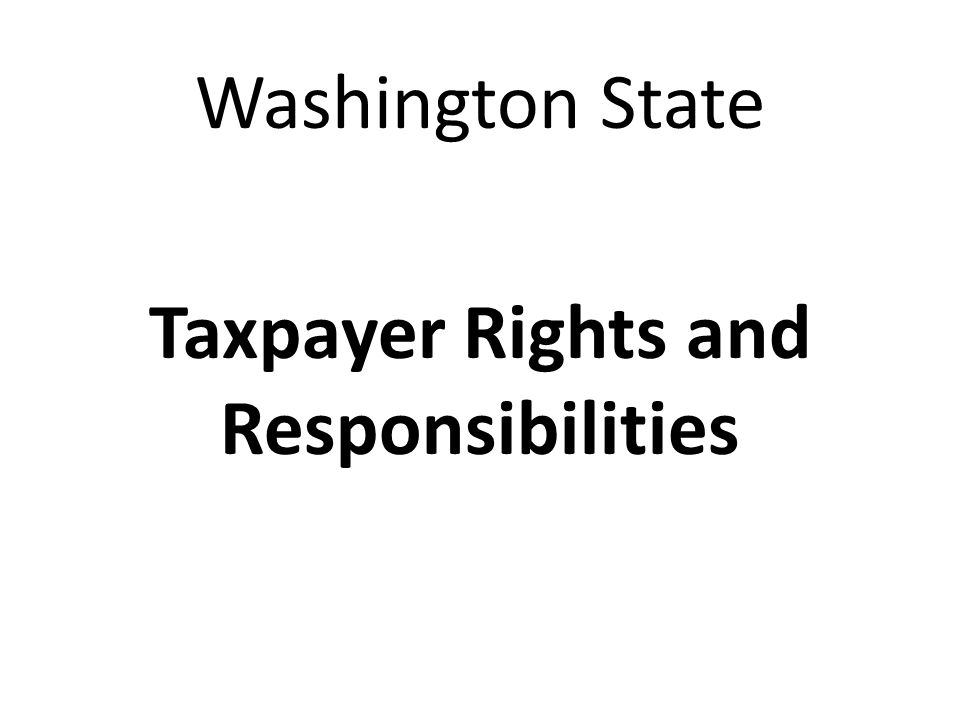 Washington State Taxpayer Rights and Responsibilities