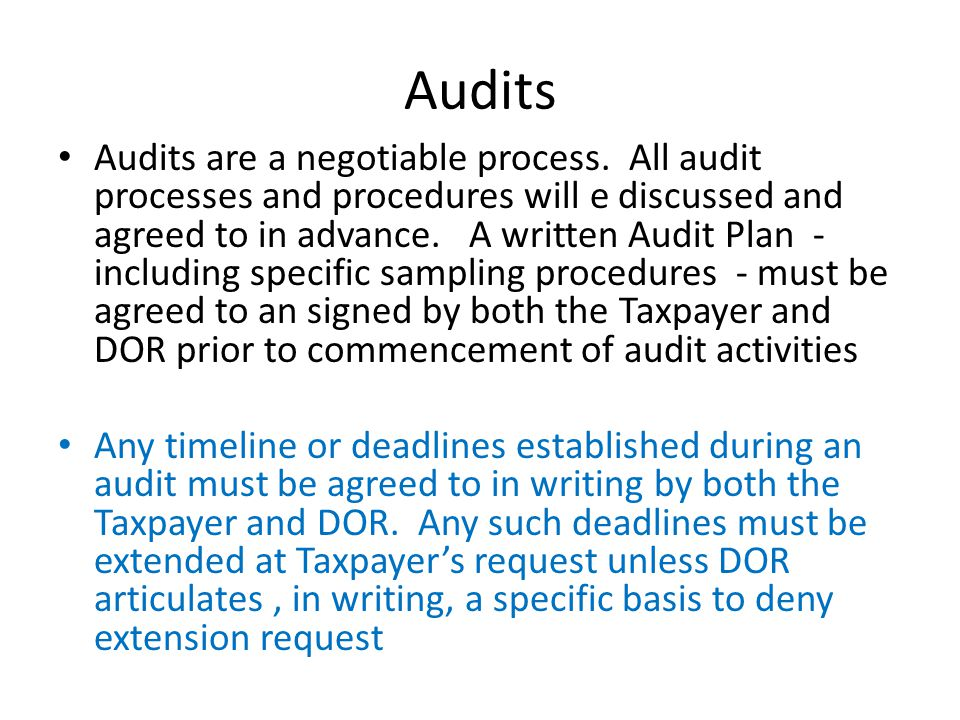 Audits Audits are a negotiable process.
