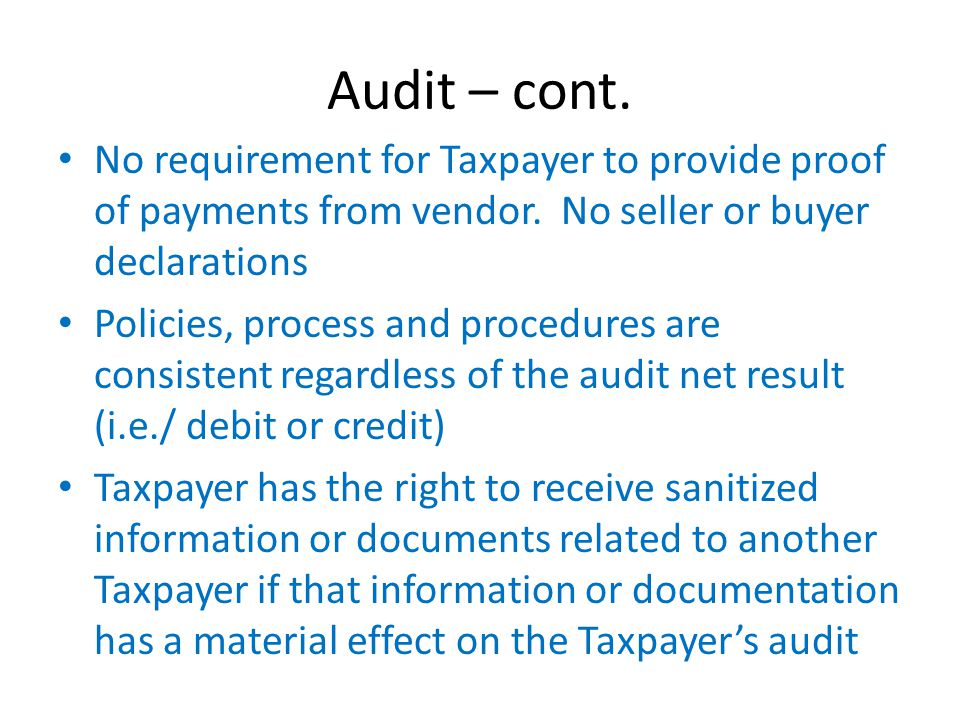 Audit – cont. No requirement for Taxpayer to provide proof of payments from vendor.