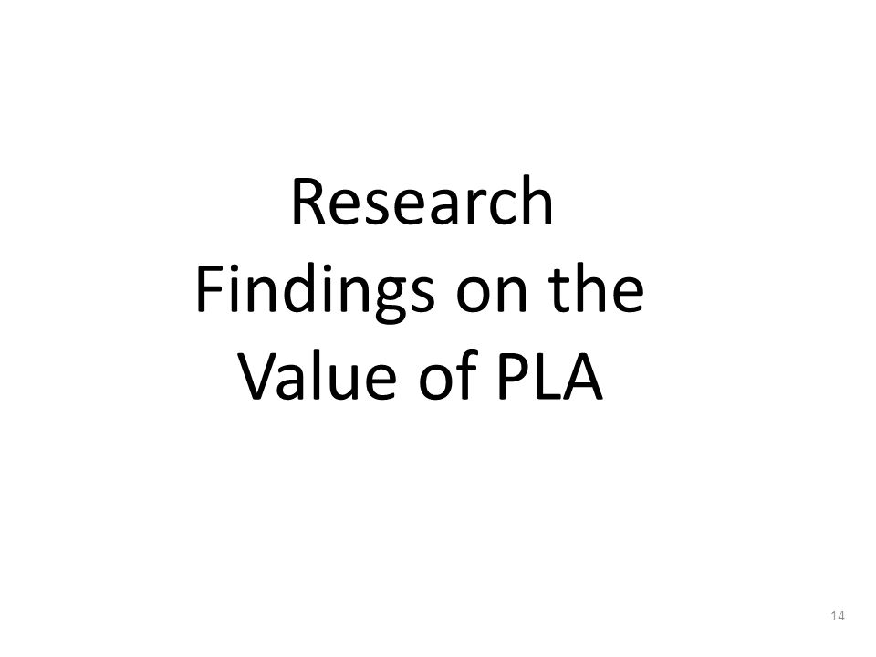 Research Findings on the Value of PLA 14
