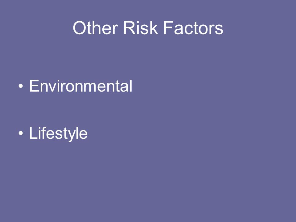 Other Risk Factors Environmental Lifestyle
