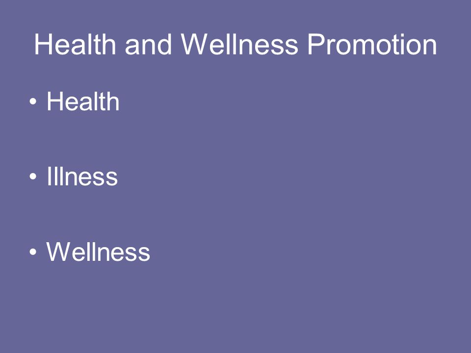 Health and Wellness Promotion Health Illness Wellness