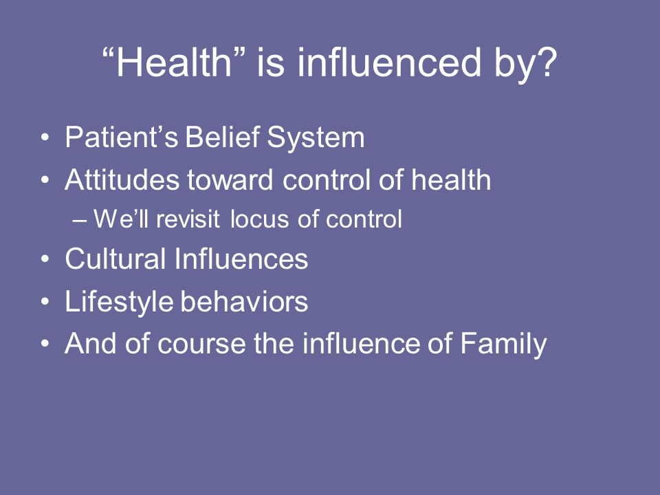 Health is influenced by.