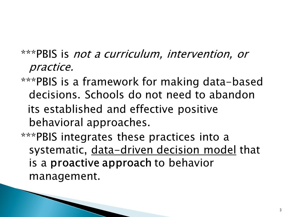 ***PBIS is not a curriculum, intervention, or practice.