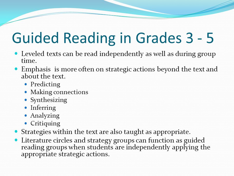 Guided Reading in Grades Leveled texts can be read independently as well as during group time.