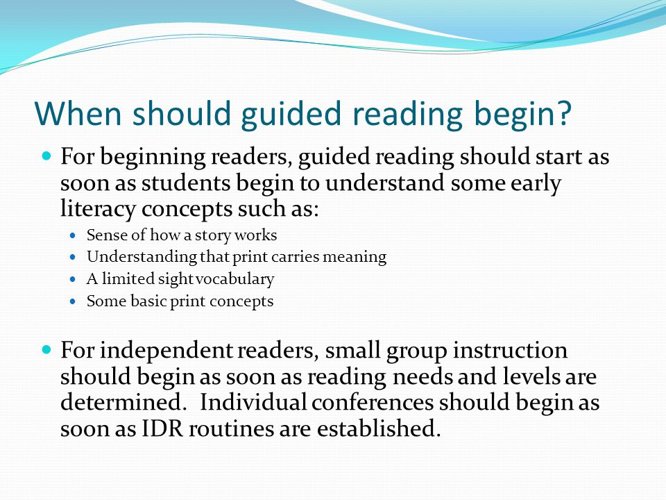 When should guided reading begin.