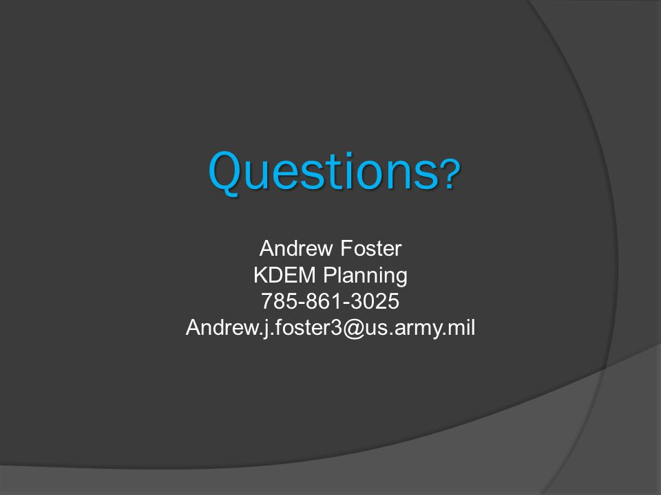 Questions Andrew Foster KDEM Planning