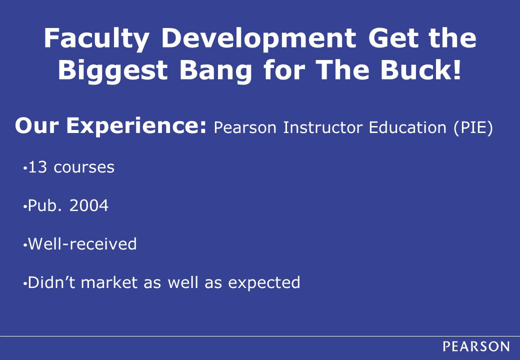 Faculty Development Get the Biggest Bang for The Buck.