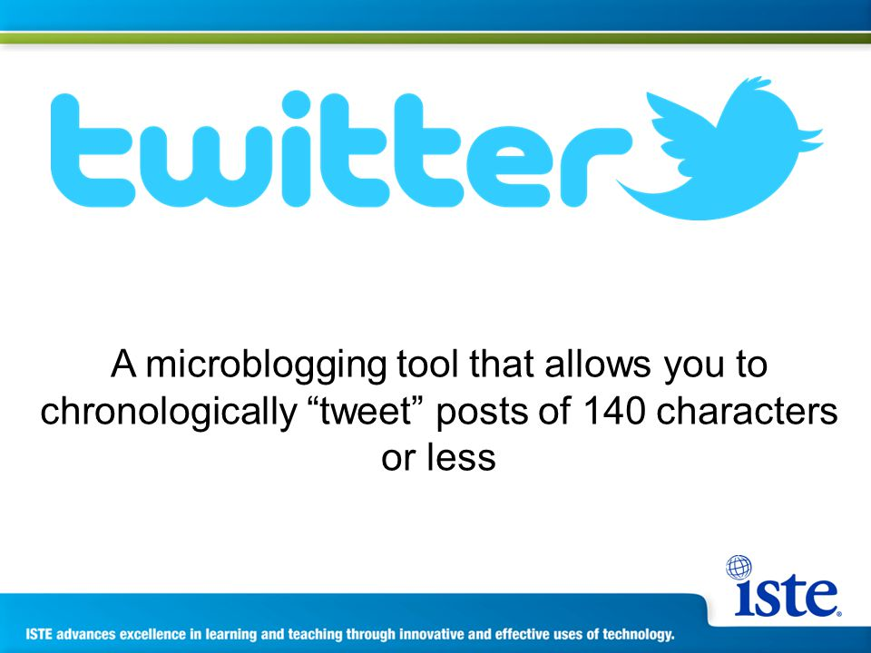 A microblogging tool that allows you to chronologically tweet posts of 140 characters or less