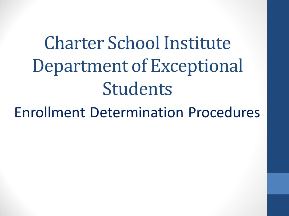 Charter School Institute Department of Exceptional Students Enrollment Determination Procedures