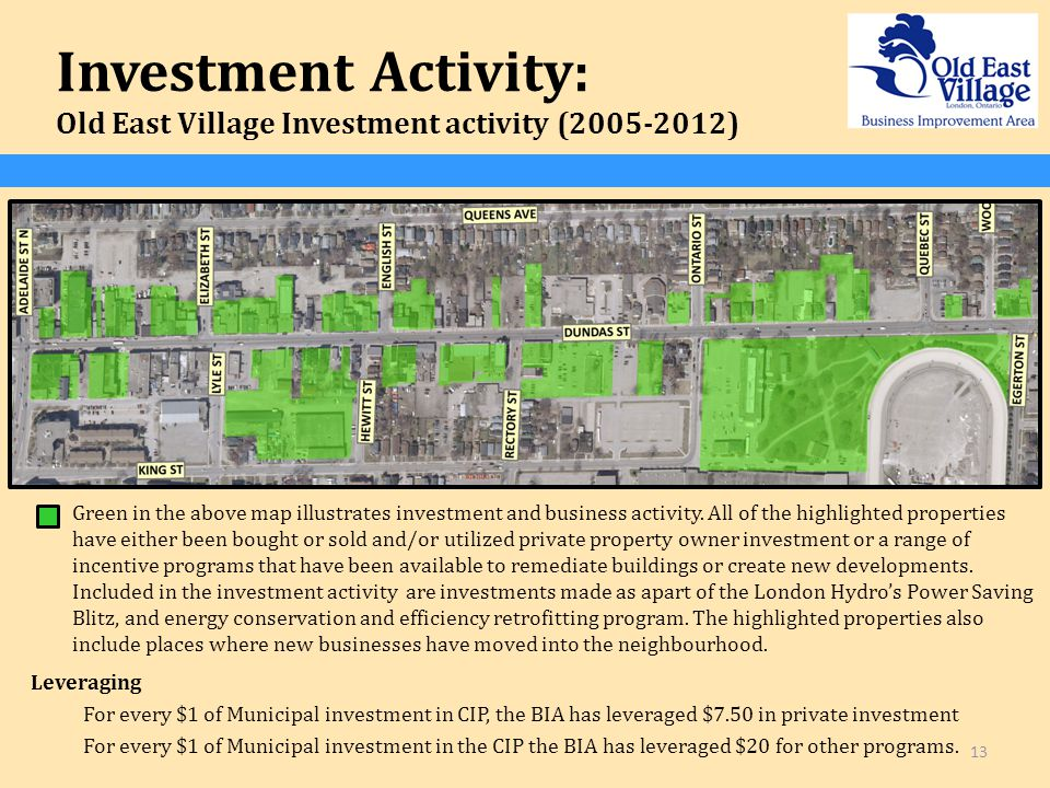 13 Investment Activity: Old East Village Investment activity ( ) Green in the above map illustrates investment and business activity.