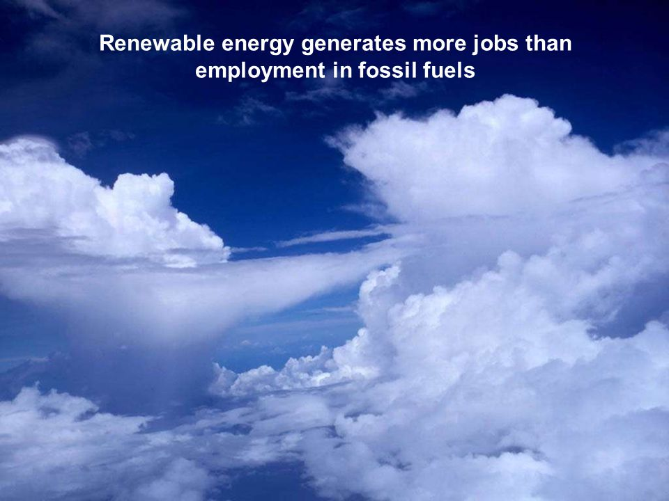 Renewable energy generates more jobs than employment in fossil fuels