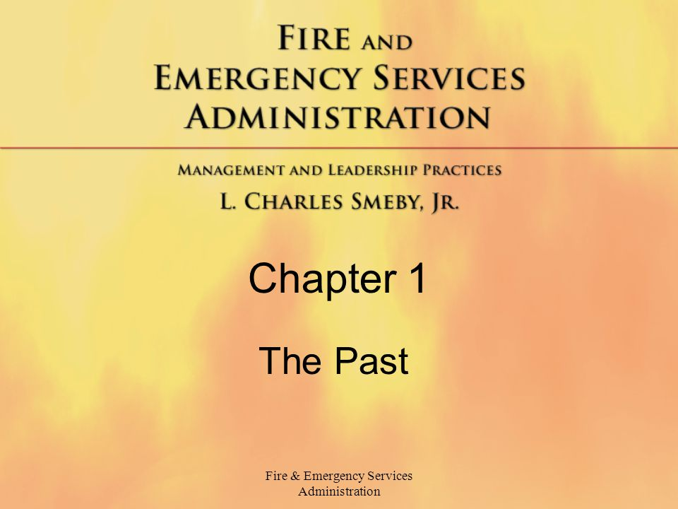 Fire & Emergency Services Administration Chapter 1 The Past