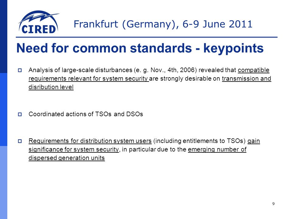 Frankfurt (Germany), 6-9 June 2011 Need for common standards - keypoints  Analysis of large-scale disturbances (e.