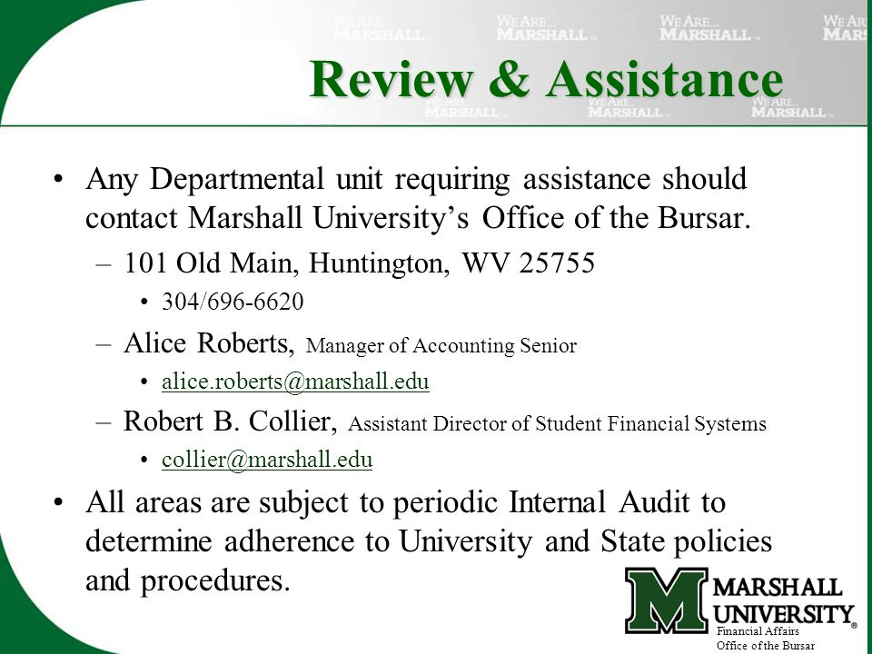 Review & Assistance Any Departmental unit requiring assistance should contact Marshall University's Office of the Bursar.