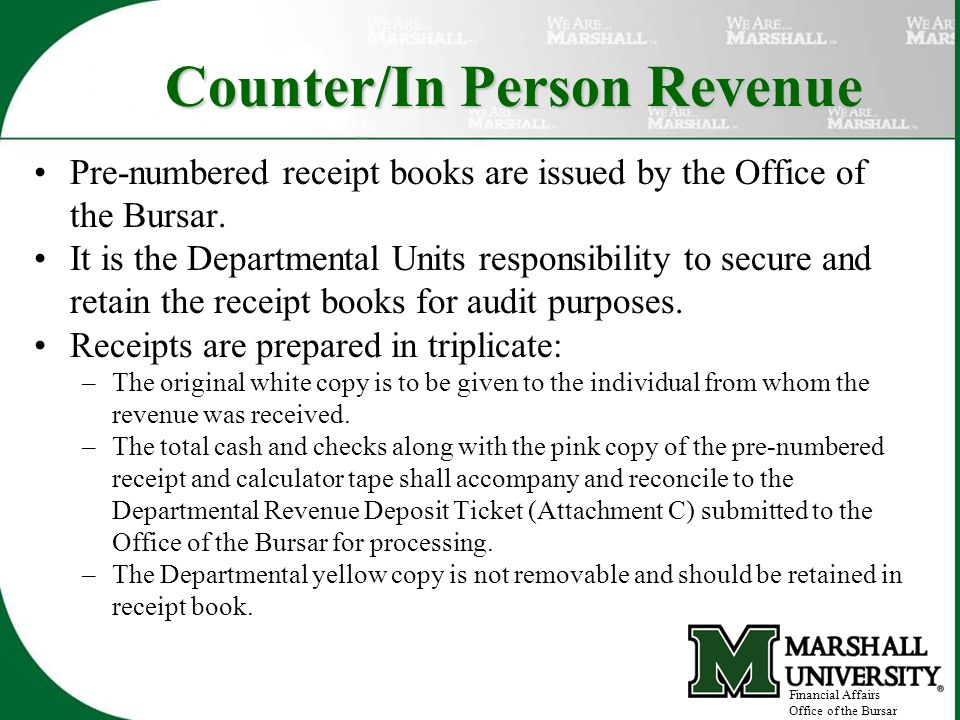 Counter/In Person Revenue Pre-numbered receipt books are issued by the Office of the Bursar.