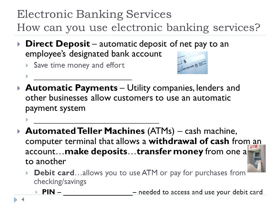 Electronic Banking Services How can you use electronic banking services.
