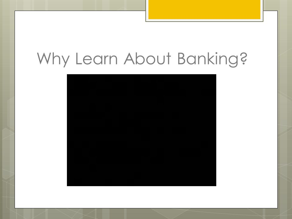 Why Learn About Banking