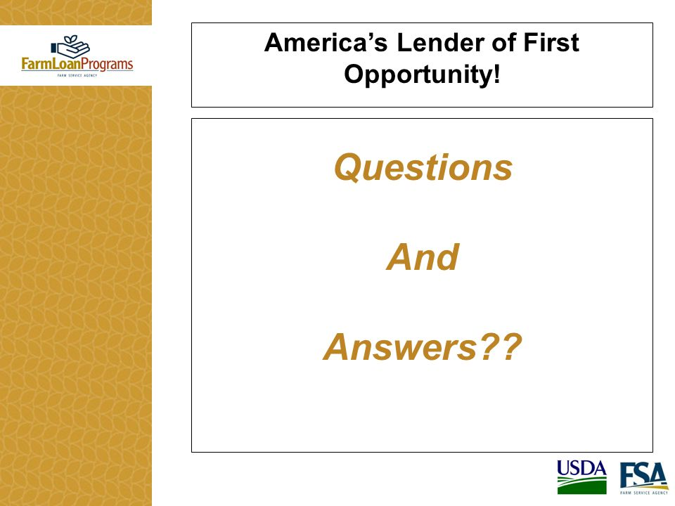 America's Lender of First Opportunity! Questions And Answers