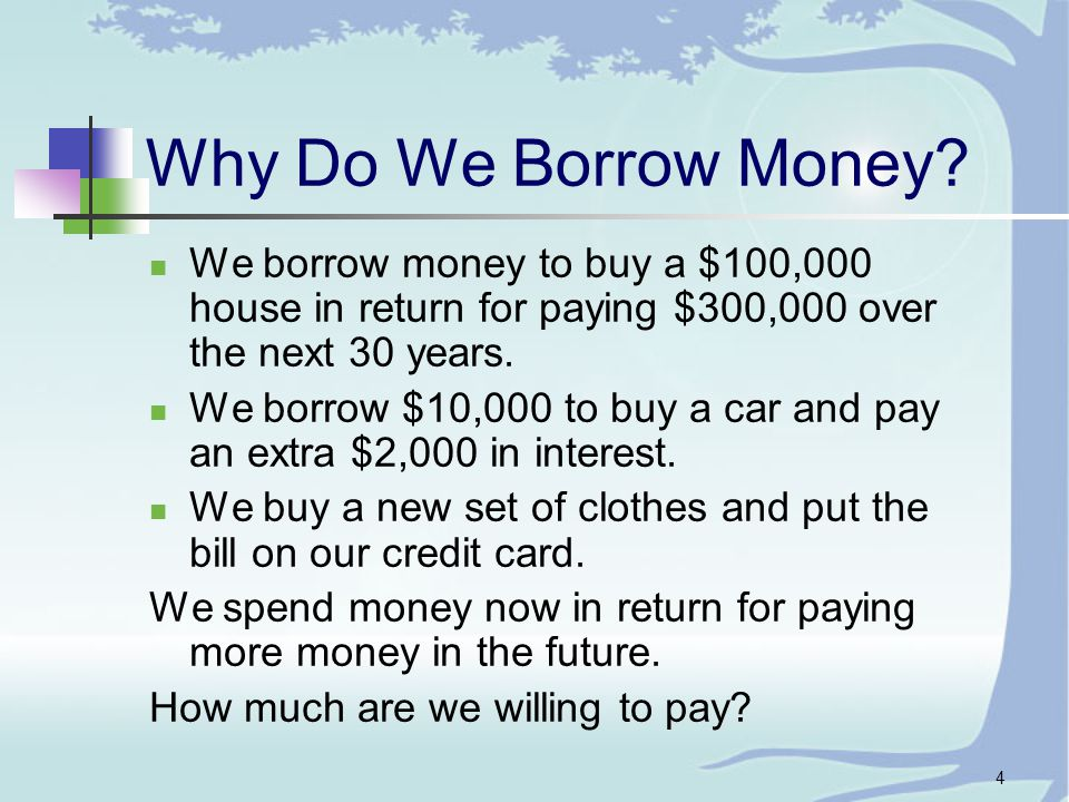4 Why Do We Borrow Money.