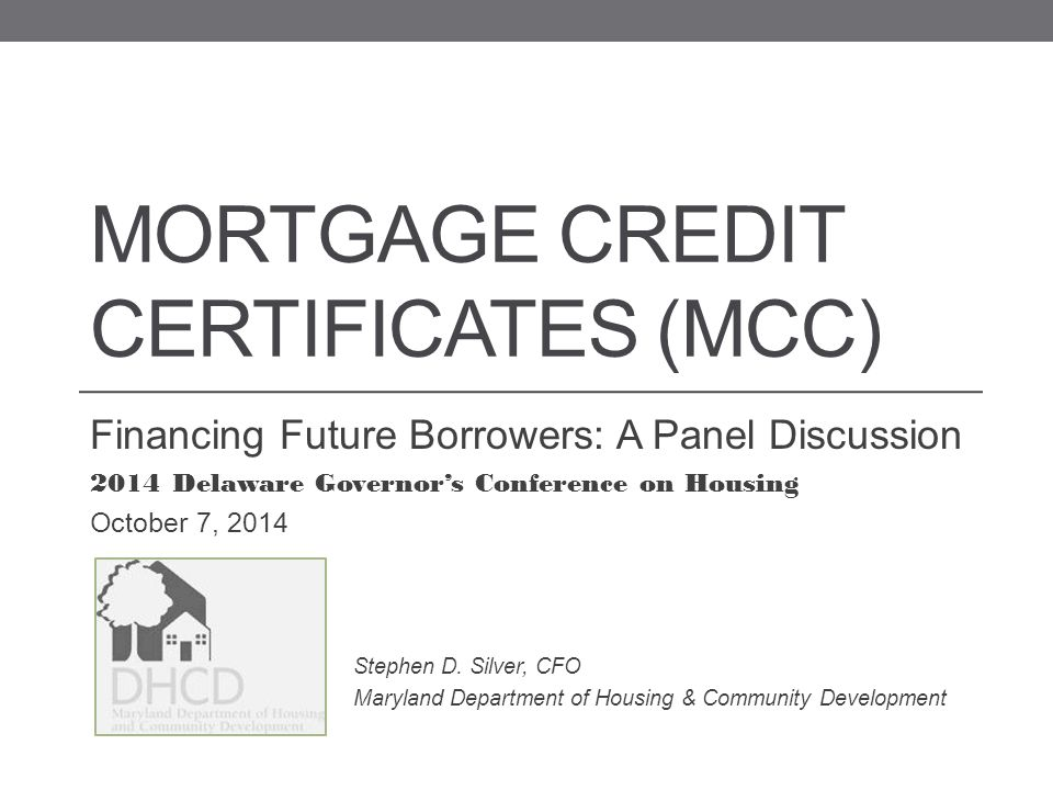 MORTGAGE CREDIT CERTIFICATES (MCC) Financing Future Borrowers: A ...
