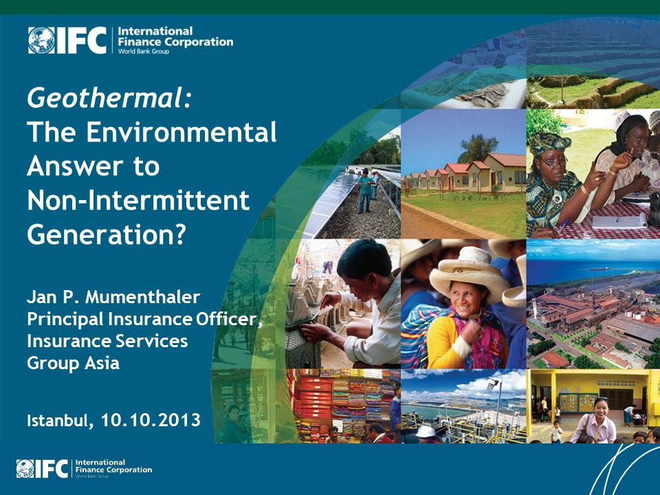 Geothermal: The Environmental Answer to Non-Intermittent Generation.