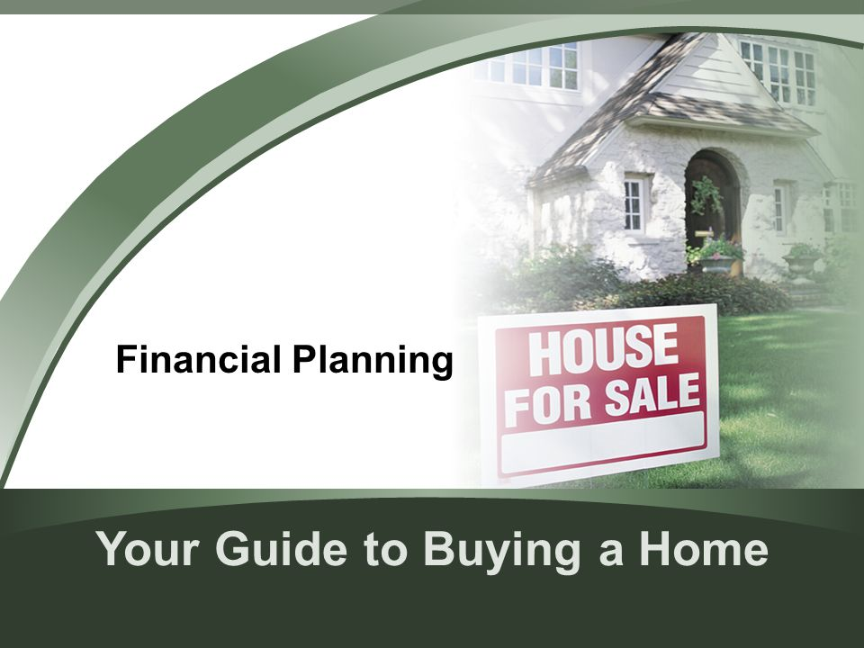 Your Guide to Buying a Home Financial Planning