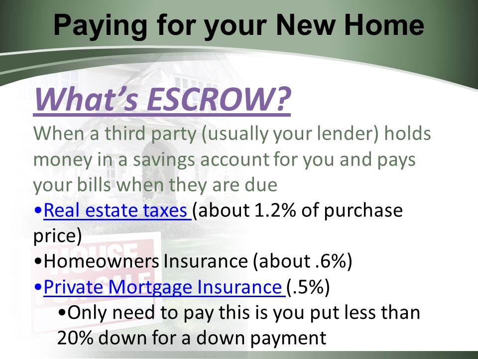 Paying for your New Home What's ESCROW.