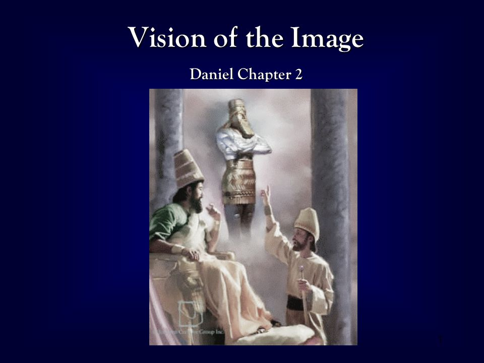 1 Vision of the Image Daniel Chapter 2  2 Daniel 2 Reveals World