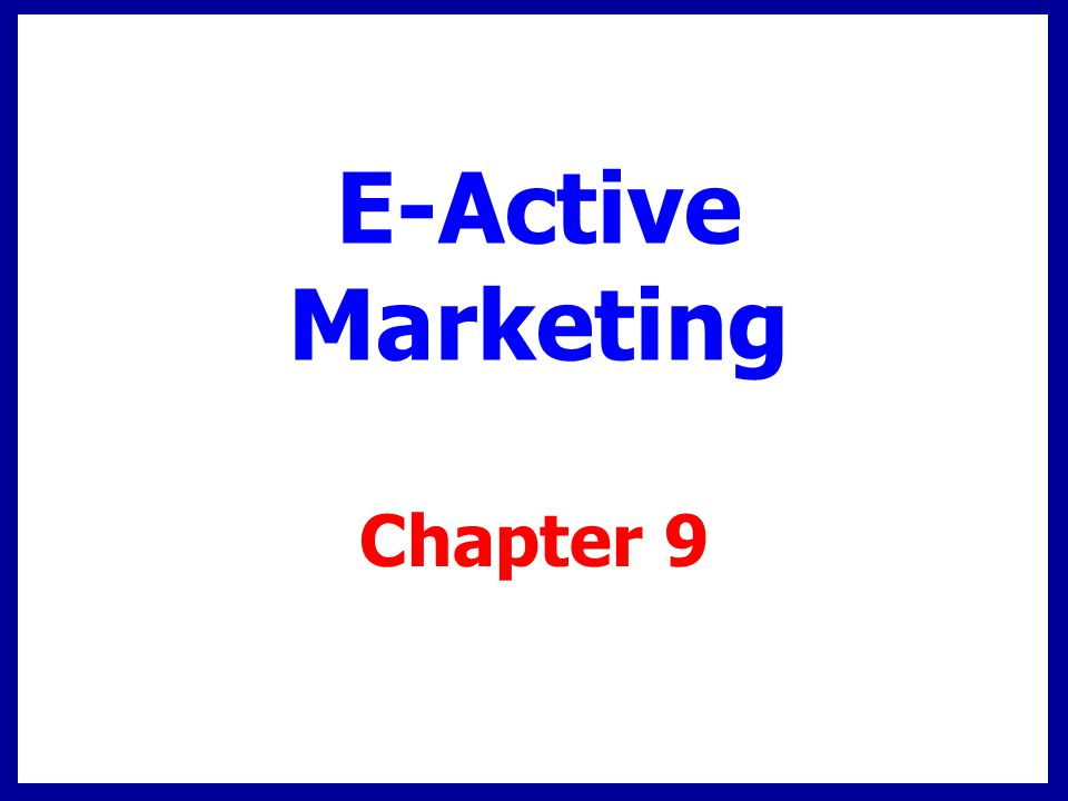 E-Active Marketing Chapter 9