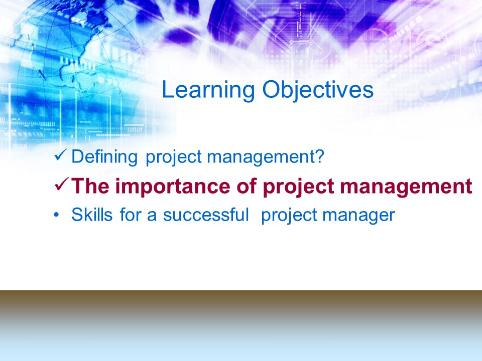 Learning Objectives Defining project management.
