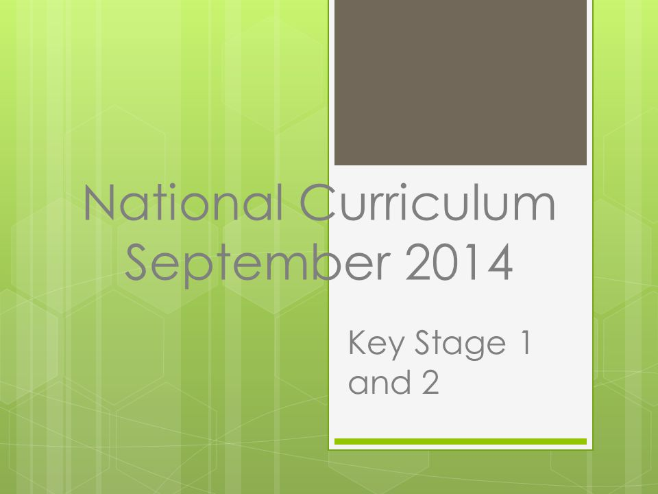 National Curriculum September 2014 Key Stage 1 and 2