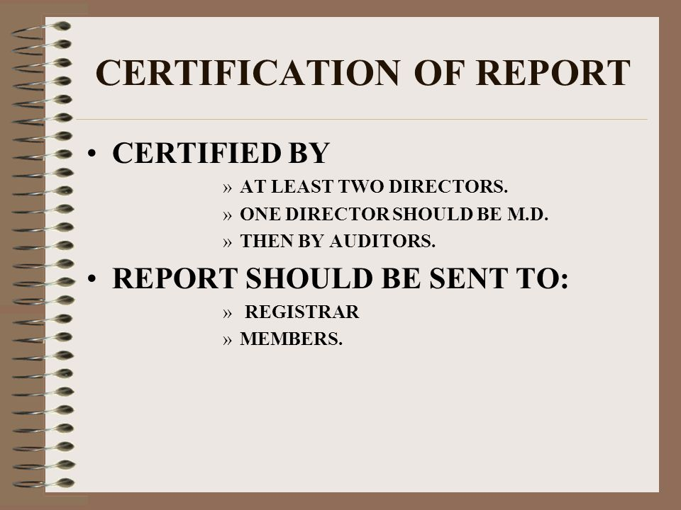 CERTIFICATION OF REPORT CERTIFIED BY »AT LEAST TWO DIRECTORS.