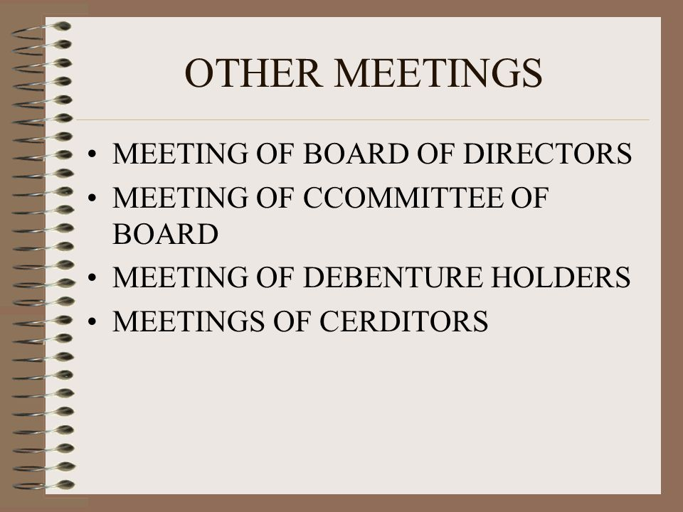 OTHER MEETINGS MEETING OF BOARD OF DIRECTORS MEETING OF CCOMMITTEE OF BOARD MEETING OF DEBENTURE HOLDERS MEETINGS OF CERDITORS