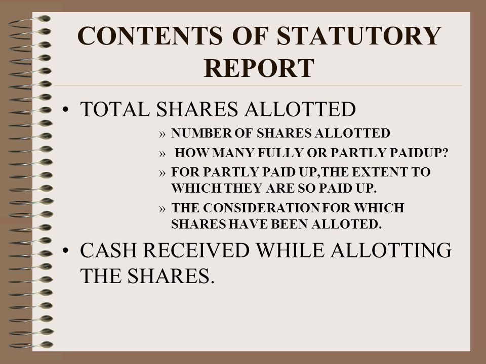 CONTENTS OF STATUTORY REPORT TOTAL SHARES ALLOTTED »NUMBER OF SHARES ALLOTTED » HOW MANY FULLY OR PARTLY PAIDUP.