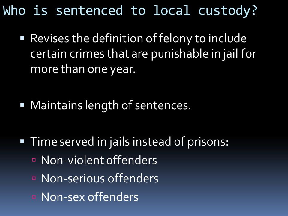 Who is sentenced to local custody.