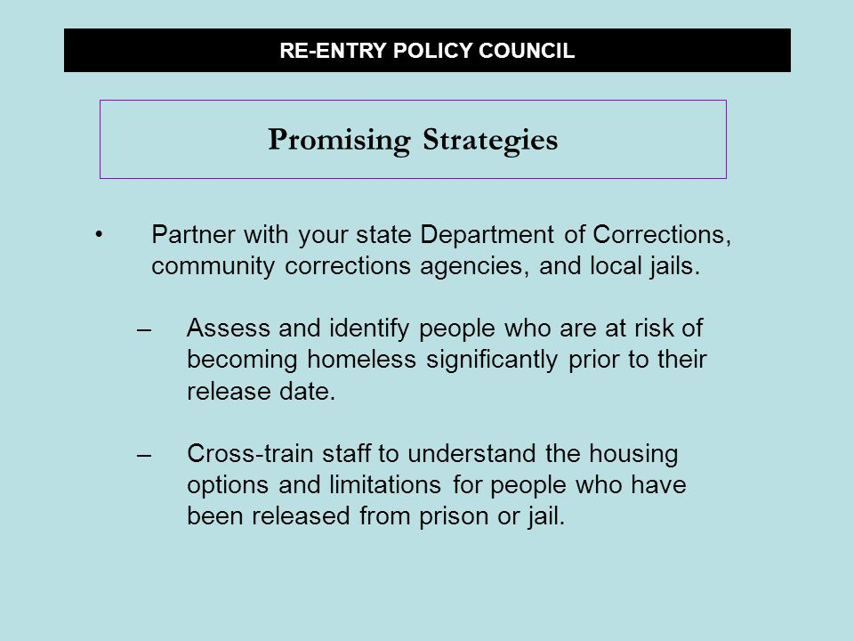 Partner with your state Department of Corrections, community corrections agencies, and local jails.
