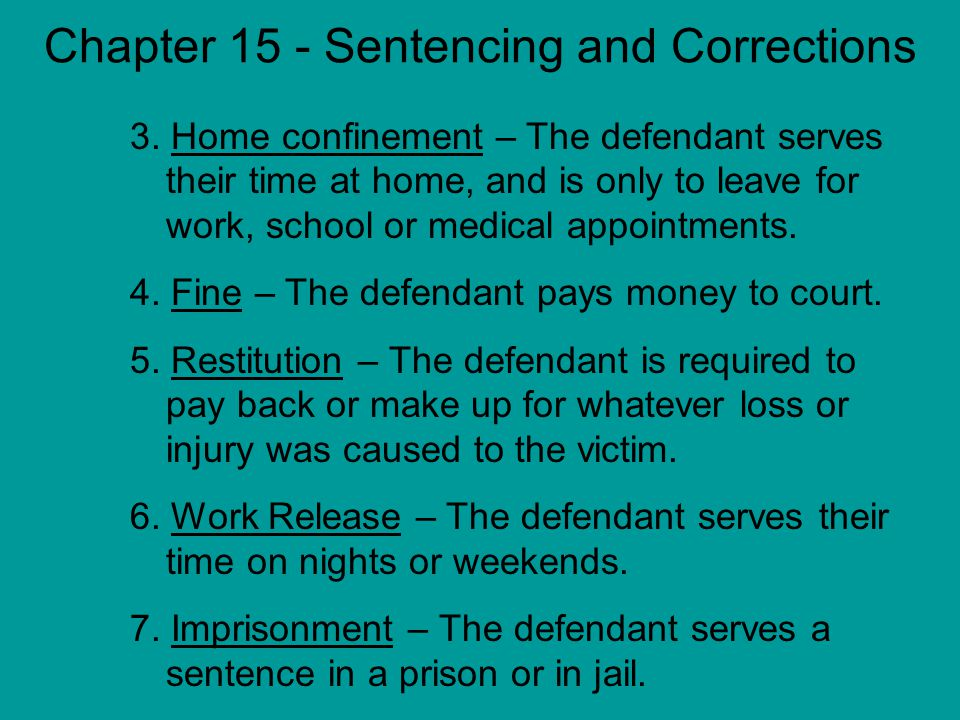 Chapter 15 - Sentencing and Corrections 3.