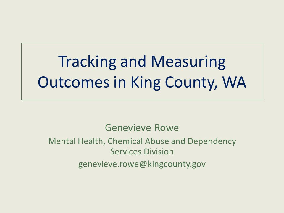Tracking And Measuring Outcomes In King County Wa Genevieve Rowe