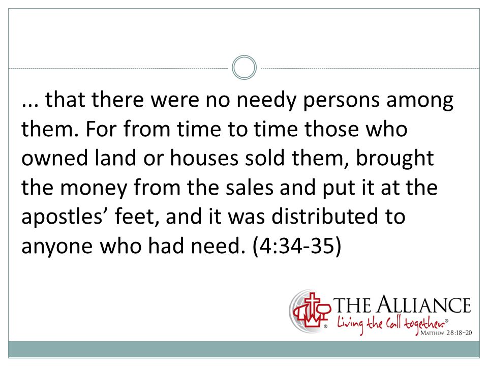 ... that there were no needy persons among them.